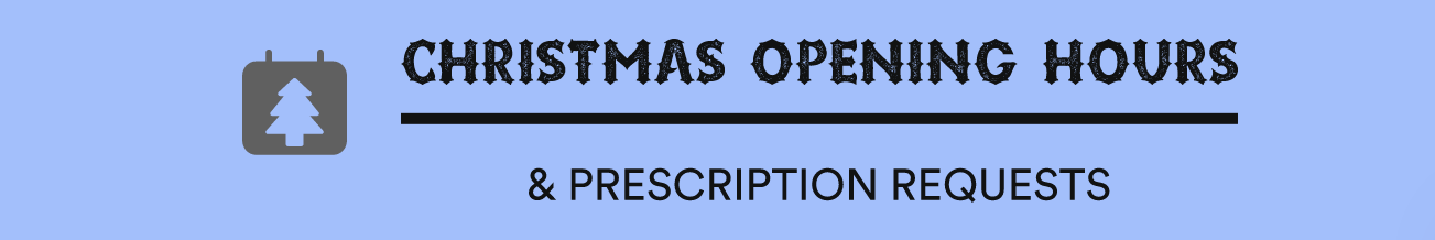 Christmas Opening Times & Prescription Requests