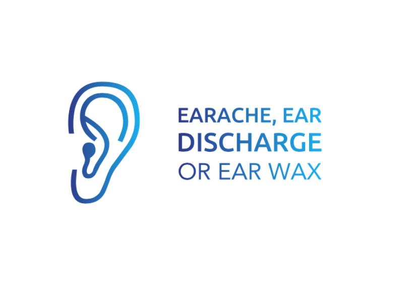 Earache, ear discharge, or ear wax