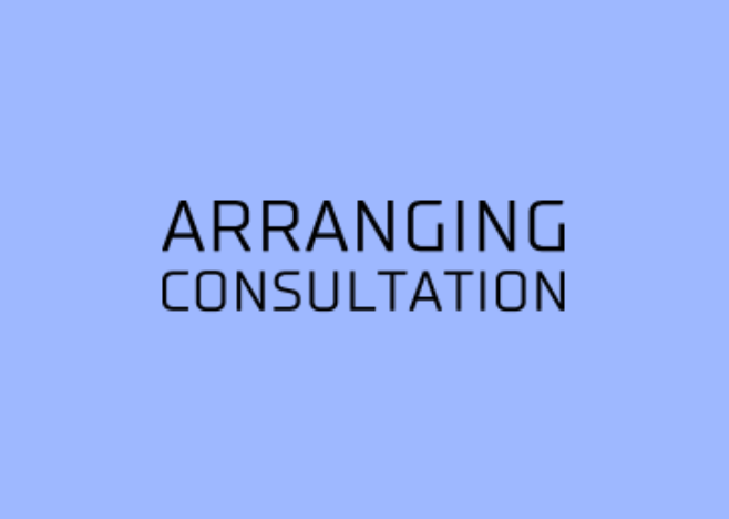 ARRANGING CONSULTATION